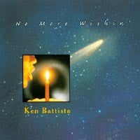 Ken Battista | No More Wishin'