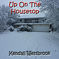 Kendall Westbrook | Up On the Housetop