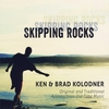 Ken Kolodner: Skipping Rocks