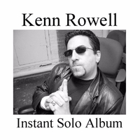 Kenn Rowell | Instant Solo Album