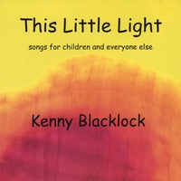 KENNY BLACKLOCK: This Little Light