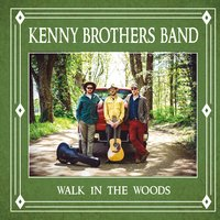 Kenny Brothers Band | Walk in the Woods