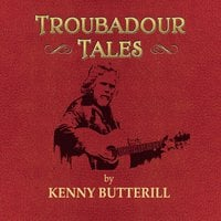 Kenny Butterill | Troubadour Tales