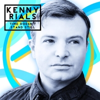 Kenny Rials | Time Doesn't Stand Still