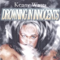 Kenny Watts | Drowning In Innocents