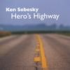 KEN SEBESKY: Hero's Highway