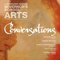 Kentucky Center Governor's School for the Arts Instrumental Music Faculty, Richard Byrd, Joanna Binford, James R. Corcoran, Jr., Scott Locke & Donald Speer | Conversations