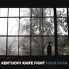 Kentucky Knife Fight: Hush Hush