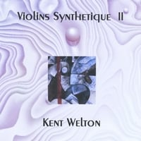Kent Welton | Violins Synthetique II