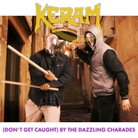 Keram | (Don't Get Caught) by the Dazzling Charades