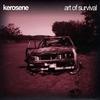 Kerosene: Art Of Survival