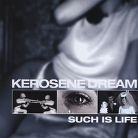 Kerosene Dream | Such Is Life
