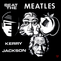 Kerry Jackson | Beat the Meatles