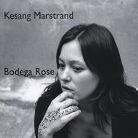 KESANG MARSTRAND: Bodega Rose