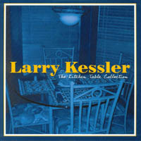 Larry Kessler | The Kitchen Table Collection