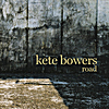 Kete Bowers: Road