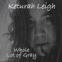 Keturah Leigh | Whole Lot of Gray