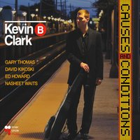 Kevin B. Clark | Causes and Conditions