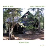 Kevin B. Selby | At My Father's Cabin