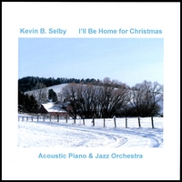 Kevin B. Selby | I'll be Home for Christmas
