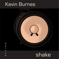 Kevin Burnes | Shake (Deluxe Edition)