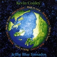 Kevin Conley and The Blue Tornados | Walk In Love