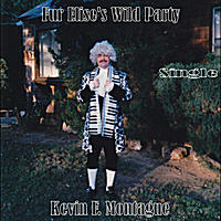 Kevin F. Montague | Fur Elise's Wild Party