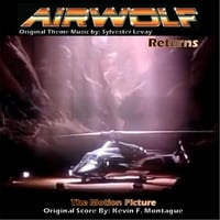 Kevin F. Montague | Airwolf Returns (The Motion Picture) [Original Score]