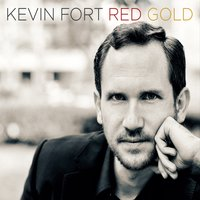 Kevin Fort | Red Gold