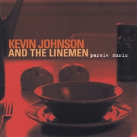 Kevin Johnson and the Linemen | Parole Music