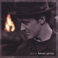 Kevin Joyce | Say It