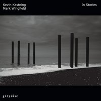 Kevin Kastning & Mark Wingfield | In Stories