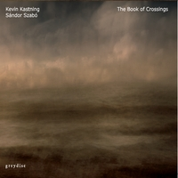 Kevin Kastning & Sandor Szabo | The Book of Crossings