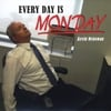 Kevin McGowan: Every Day Is Monday