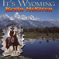 Kevin McNiven | It's Wyoming