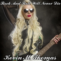 Kevin M. Thomas | Rock and Roll Will Never Die