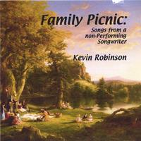 Kevin Robinson | FAMILY PICNIC: Songs from a Non-performing Songwriter