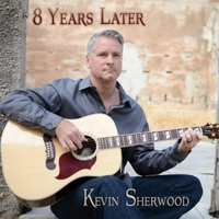 Kevin Sherwood | 8 Years Later