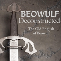 Kevin Stroud | Beowulf Deconstructed: The Old English of Beowulf