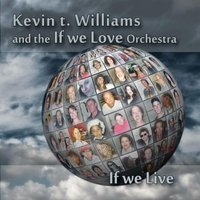 Kevin T. Williams & The If We Love Orchestra | If We Live