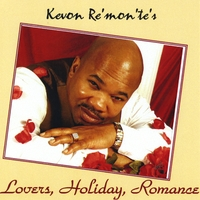 "Kevon Re'mon'te | Kevon Re'mon'te's ""Lovers, Holiday, Romance"""