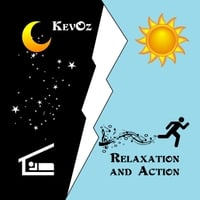 KevOz | Relaxation and Action