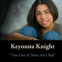 Keyonna Knight | Two Out of Three Ain't Bad