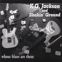 K.G. Jackson and Shakin' Ground: whose blues are these