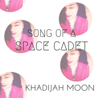 Khadijah Moon | Song of a Space Cadet