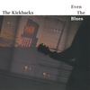 THE KICKBACKS: Even the Blues