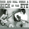Kick in the Eye: Rock and Roll Needs a Kick in the Eye