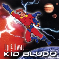 Kid Bludo | Up And Away
