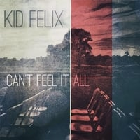 Kid Felix | Can't Feel It All