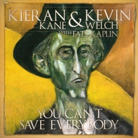 Kieran Kane & Kevin Welch | You Can't Save Everybody